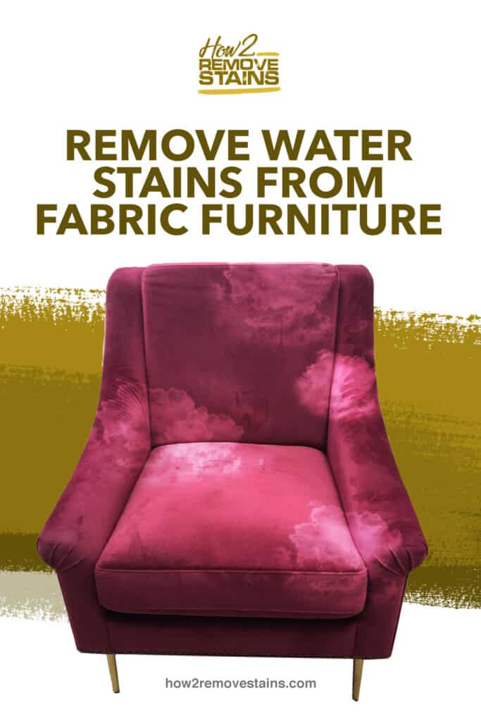 How To Remove Water Stains From Fabric, How To Remove Water Stains From Furniture Fabric