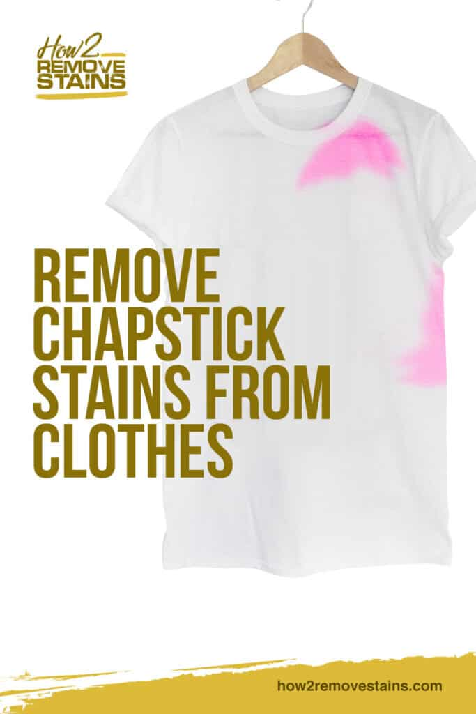 How to Remove Chapstick Stains From Clothes