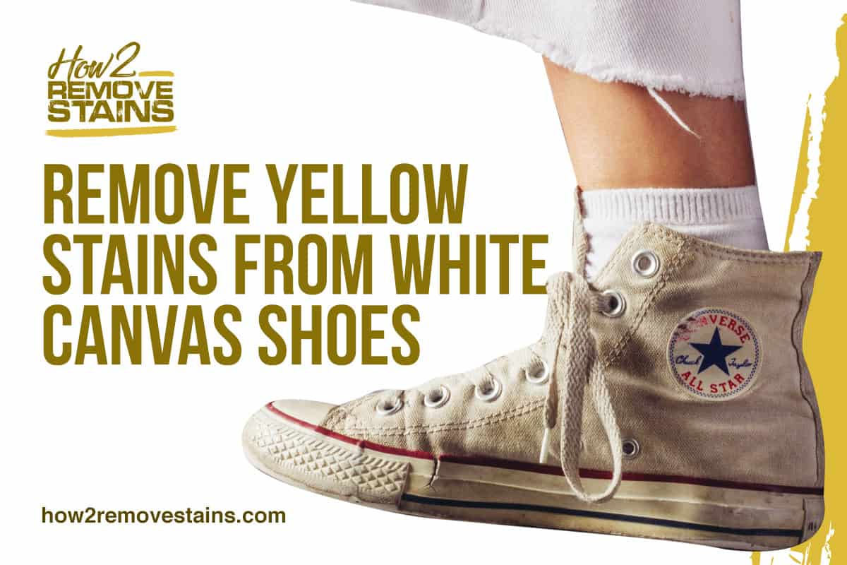 How to Remove Yellow Stains from White Canvas Shoes