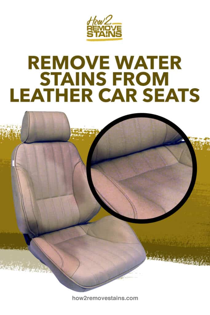 How To Remove Water Stains From Leather, How To Get Rid Of Car Seat Water Stains