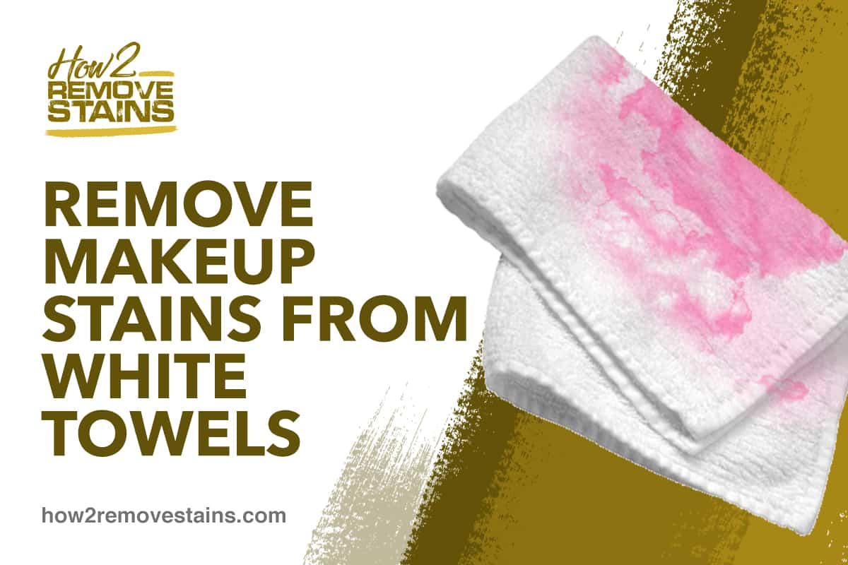 Remove Makeup Stains From White Towels