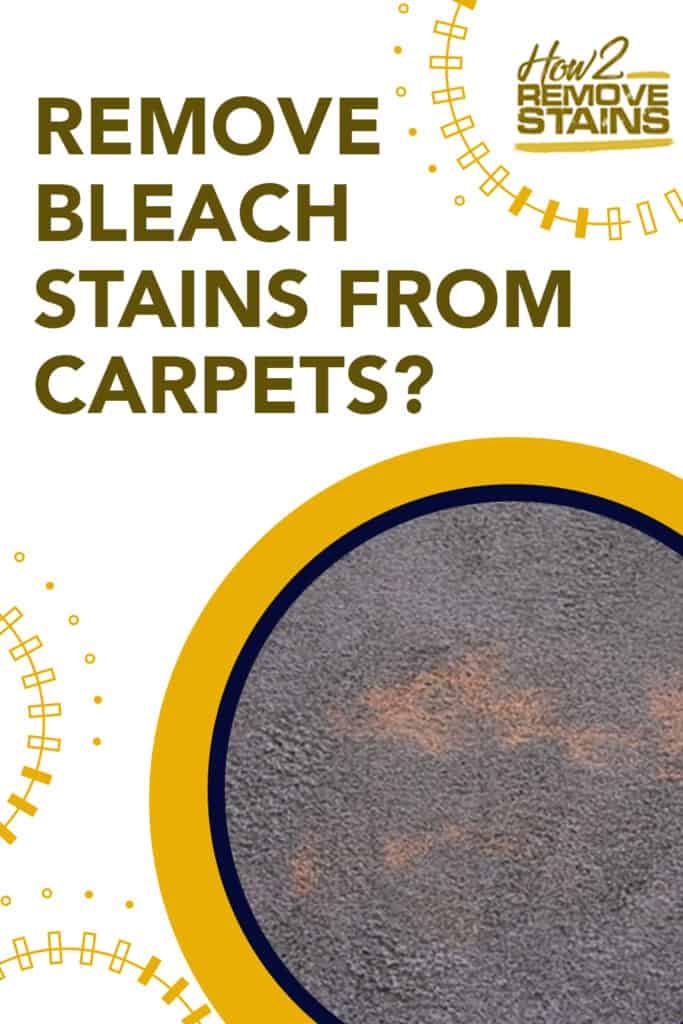 how to remove bleach stains from carpets