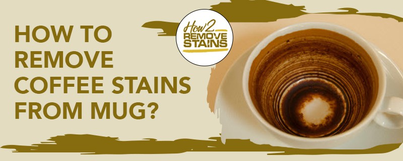 How to remove coffee stains from a mug