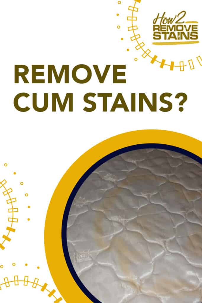 how to remove cum stains