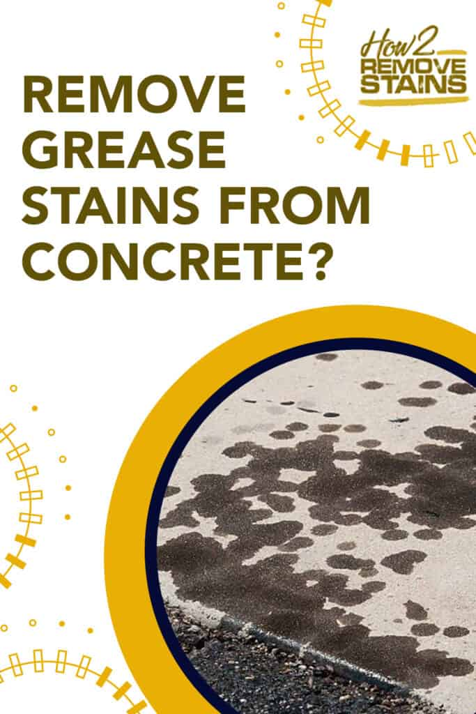 how to remove grease stains from concrete