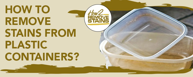 how to remove stains from plastic containers