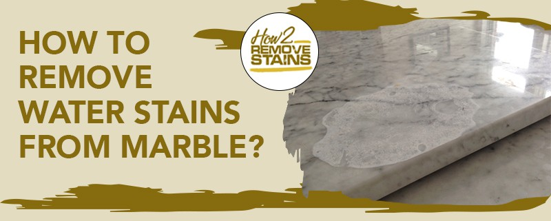 how to remove water stains from marble