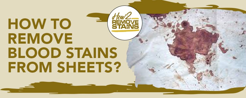 How to remove blood stains from sheets