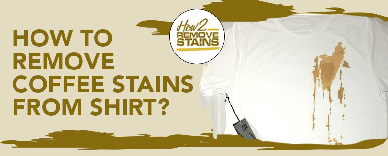 how to remove coffee stains from shirt