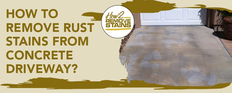 how to remove rust stains from concrete driveway