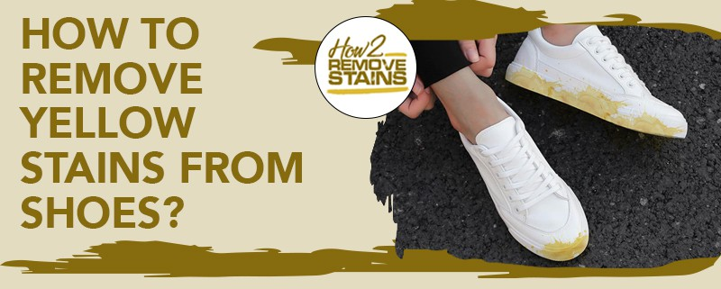 how to remove yellow stains from shoes