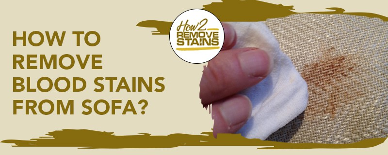 how to remove blood stains from sofa