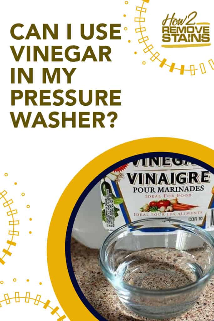 Can I use vinegar in my pressure washer?