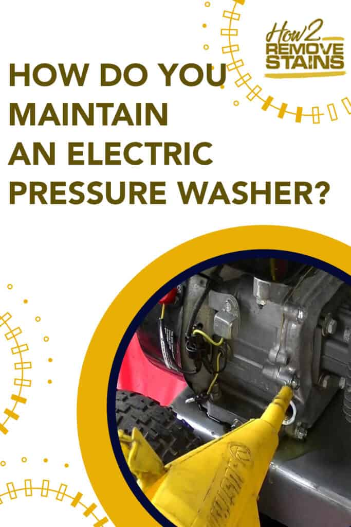 How do you maintain an electric pressure washer?