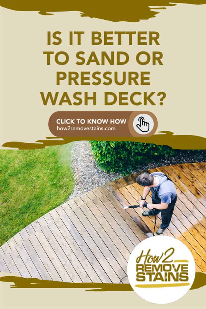 Is it better to sand or pressure wash deck?