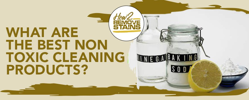 What are the best non toxic cleaning products?