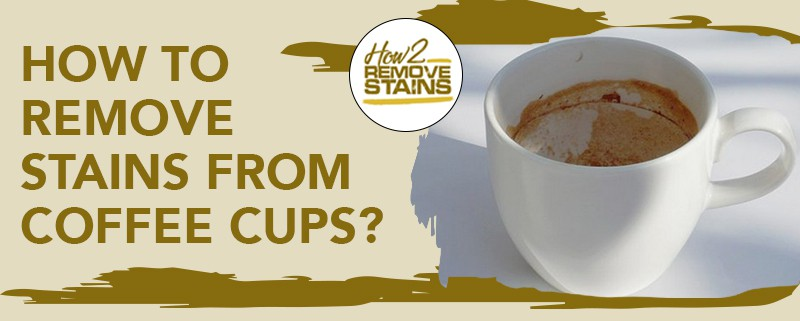 how to remove stains from coffee cups