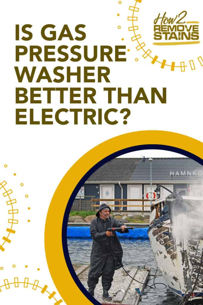 Is gas pressure washer better than electric?