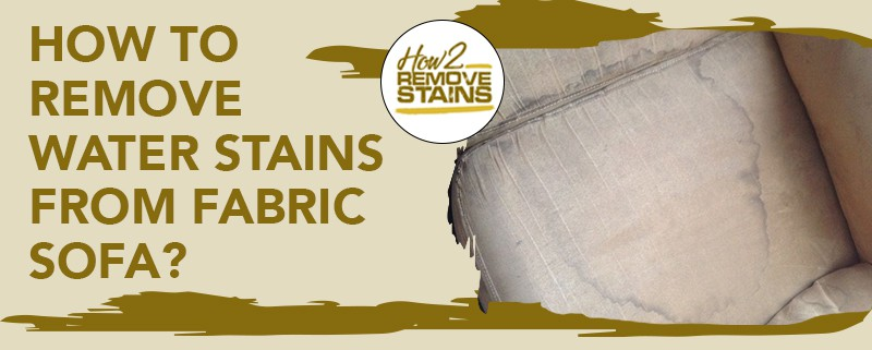 How To Remove Water Stains From A, How To Remove Water Stains From Furniture Fabric