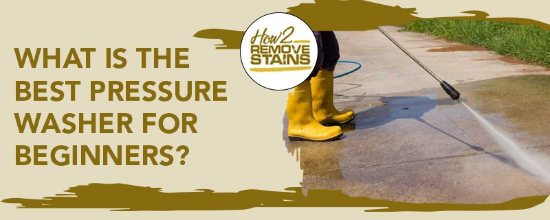 what is the best pressure washer for beginners
