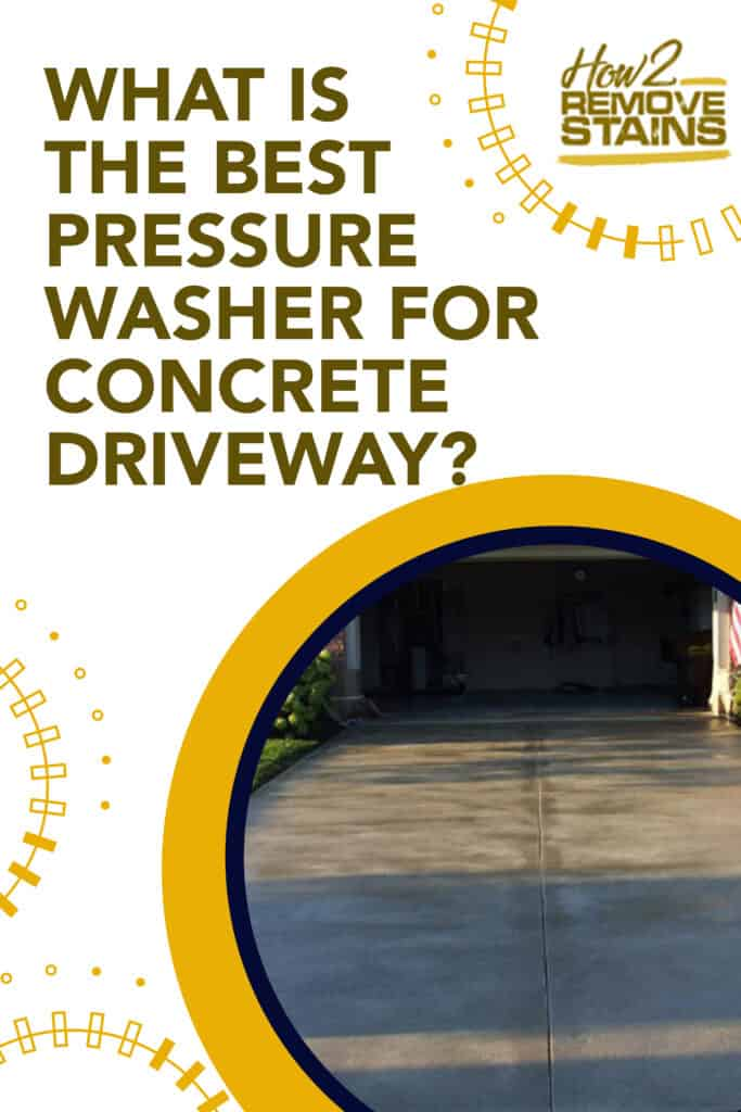 what is the best pressure washer for concrete driveway