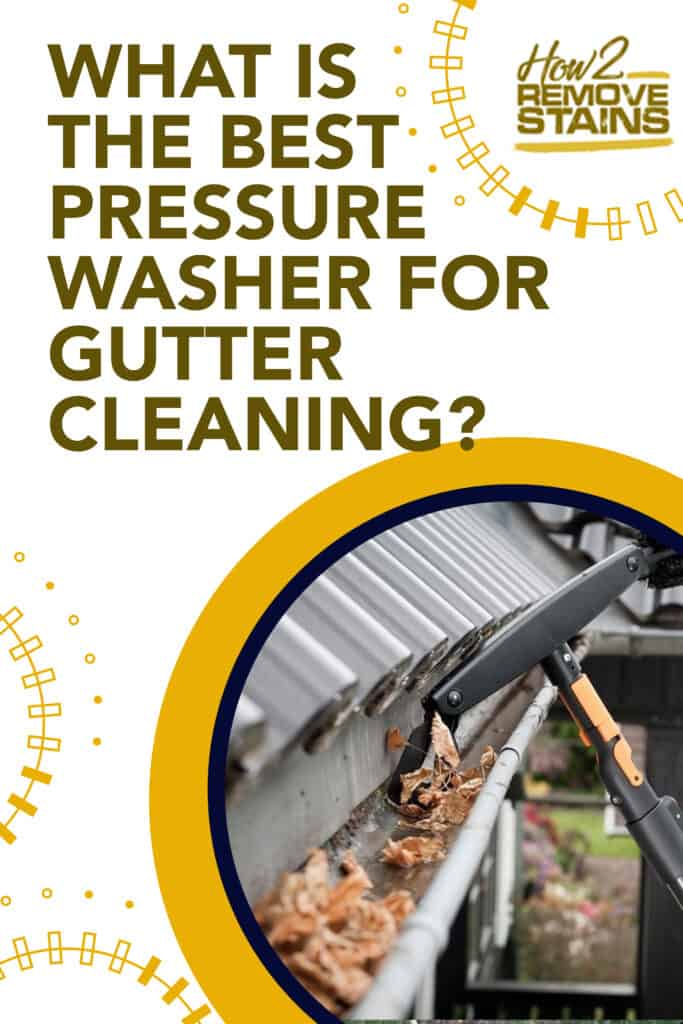 what is the best pressure washer for gutter cleaning