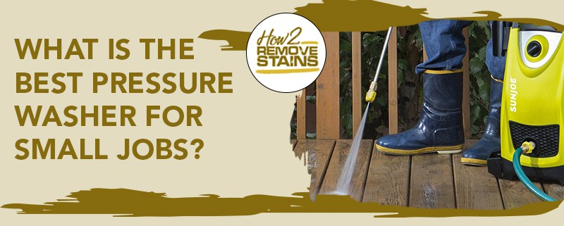 what is the best pressure washer for small jobs