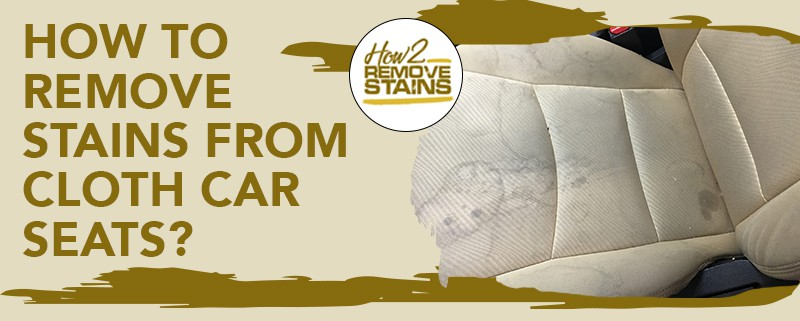 how to remove stains from cloth car seats