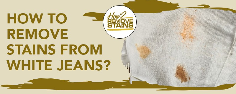 how to remove stains from white jeans