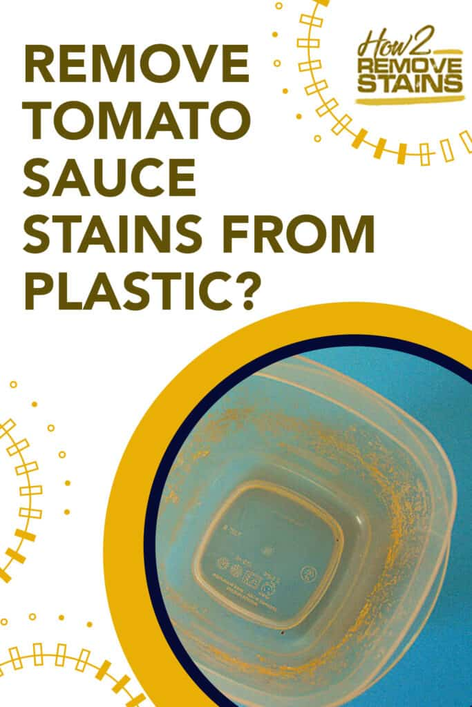 how to remove tomato sauce stains from plastic