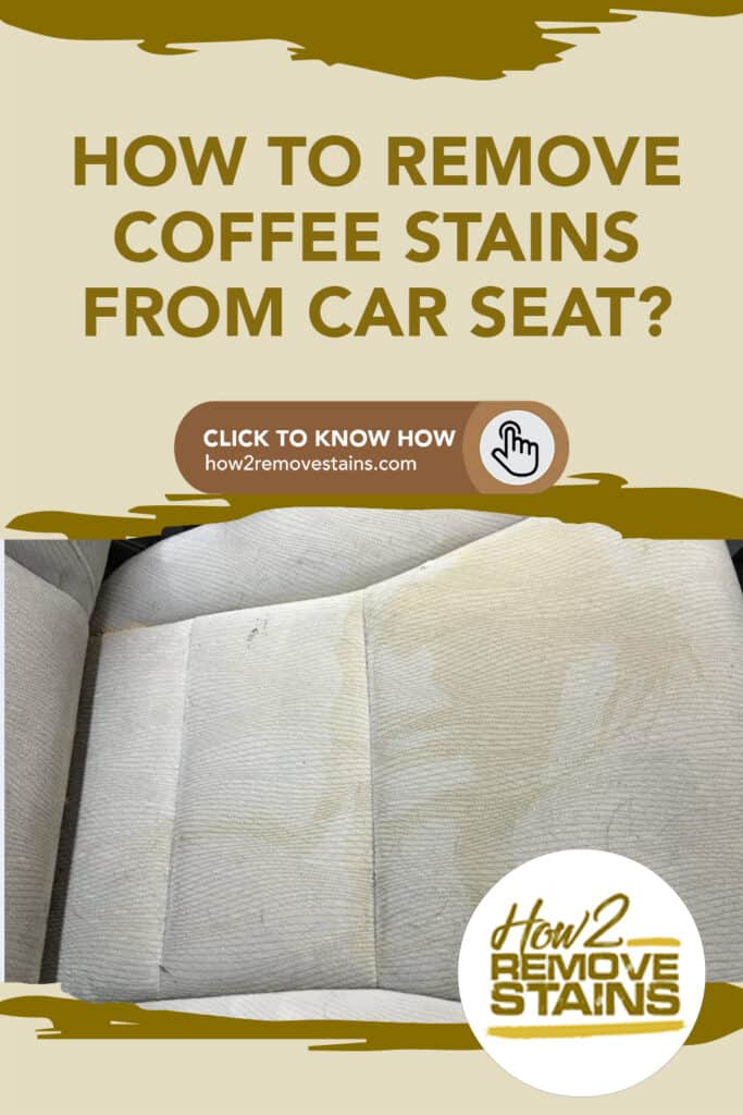 how to remove coffee stains from car seat